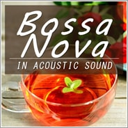 <名曲>ボサノバ1 -アコースティックギターサウンド-