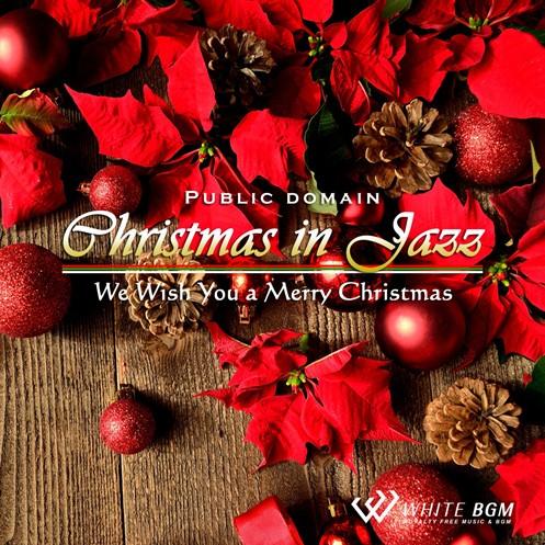 <名曲>クリスマスinジャズ -We Wish You a Merry Christmas-(4040)