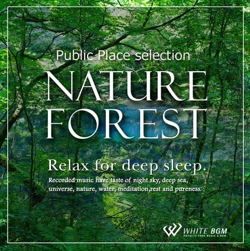 ネイチャーフォレスト -Relax for deep sleep.-(4043)