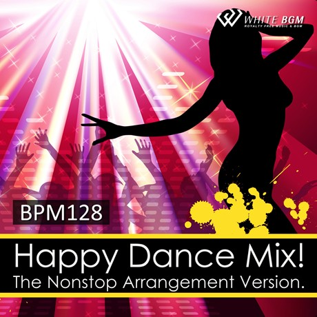 ハッピーダンスミックス! The Nonstop Arrangement Version. -BPM128-(4070)