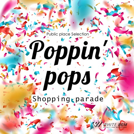 Poppin' pops -Shopping parade-(4087)