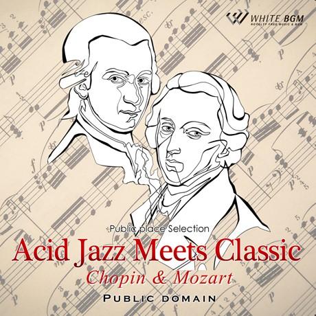 <名曲>アシッドジャズミーツクラシック -ショパン&モーツァルト-(4088)