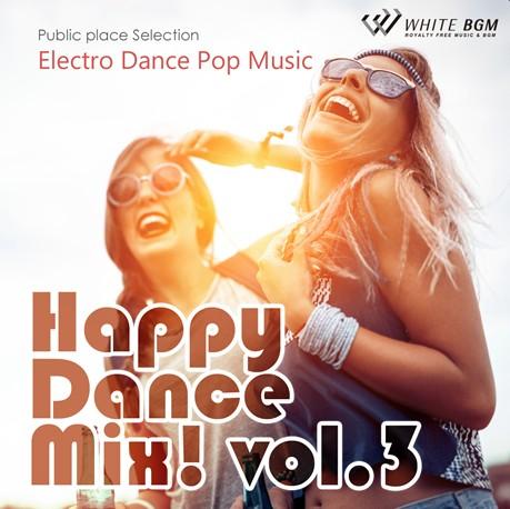 ハッピーダンスミックス!vol.3 -Electro Dance Pop Music-(4091)