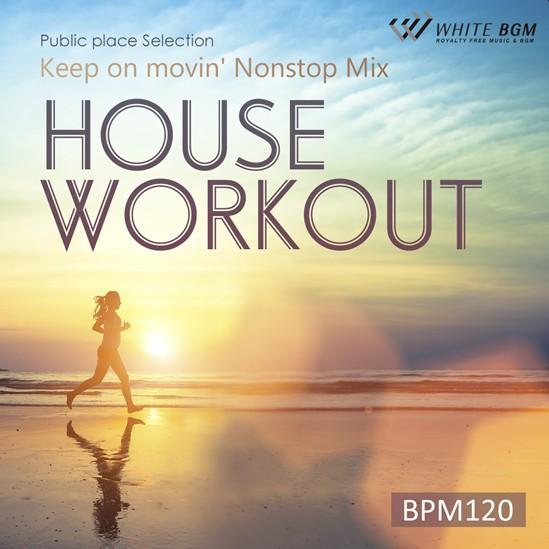 ハウスワークアウト Keep on movin' Nonstop Mix -BPM120-(4137)